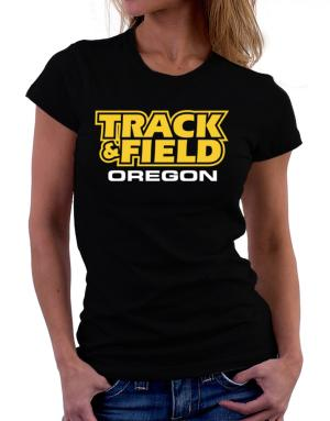 Track And Field - Oregon Women T-Shirt