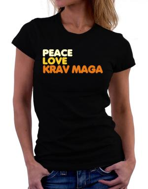 Peace , Love And Krav Maga Women T-Shirt