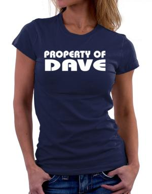 """ Property of Dave "" Women T-Shirt"