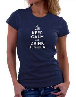 Keep calm and drink Tequila Women T-Shirt