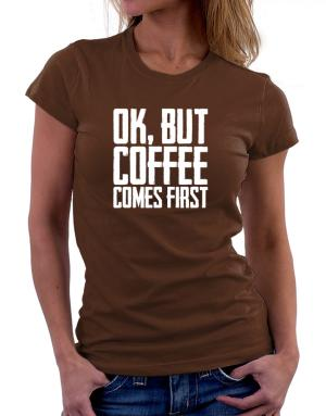 Polo de Dama de Ok But Coffee Comes First