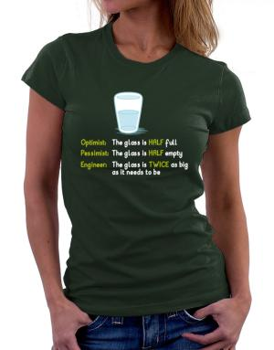 Optimist pessimist engineer glass problem Women T-Shirt