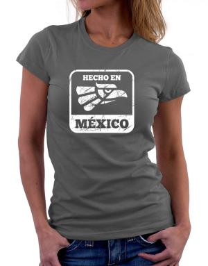 Hecho en Mexico Women T-Shirt