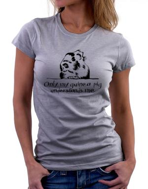 Only my guinea pig understands me Women T-Shirt