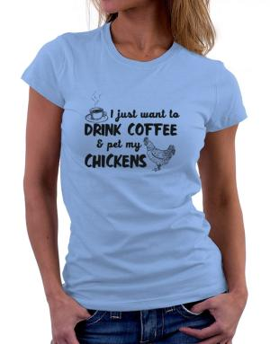 Polo de Dama de I just want to drink coffee and pet my chickens
