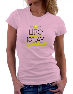 Life is short play pickleball Women T-Shirt