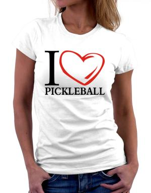 I Love Pickleball Women T-Shirt