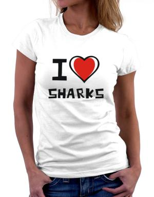 I Love Sharks Women T-Shirt
