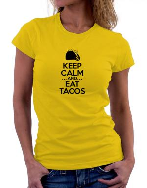 Keep Calm and Eat Tacos Women T-Shirt