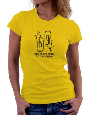 Tuba or not tuba? that is the question Women T-Shirt