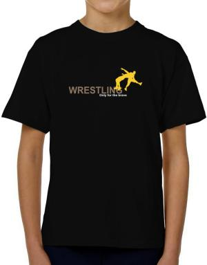 Wrestling - Only For The Brave T-Shirt Boys Youth