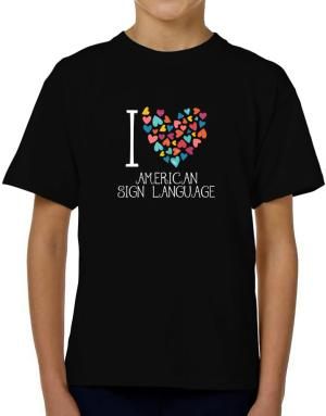 I love American Sign Language colorful hearts T-Shirt Boys Youth