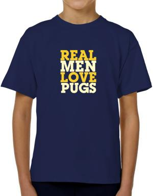 Real Men Love Pugs T-Shirt Boys Youth