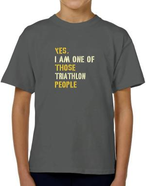 Yes I Am One Of Those Triathlon People T-Shirt Boys Youth