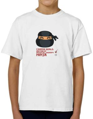 Carrer Goals: Doctor Of Physical Therapy - Ninja T-Shirt Boys Youth