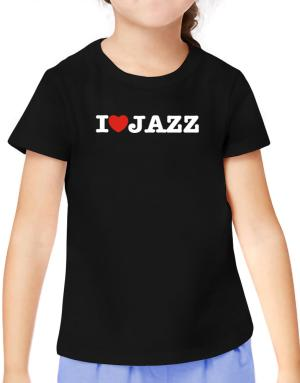 I Love Jazz T-Shirt Girls Youth