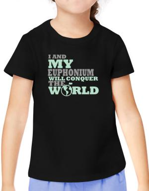 I And My Euphonium Will Conquer The World T-Shirt Girls Youth