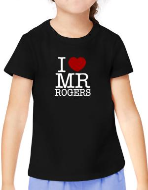 I Love Mr Rogers T-Shirt Girls Youth