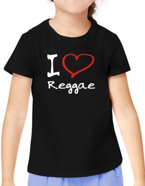 I Love Reggae T-Shirt Girls Youth