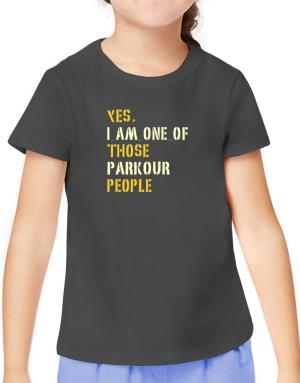 Yes I Am One Of Those Parkour People T-Shirt Girls Youth