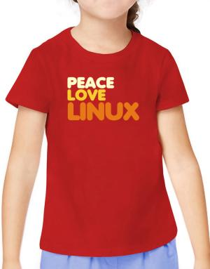 Peace Love Linux T-Shirt Girls Youth