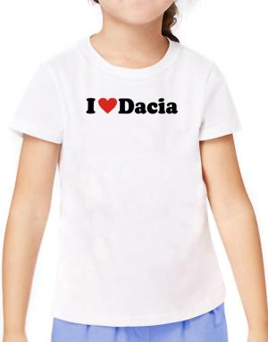 I Love Dacia T-Shirt Girls Youth