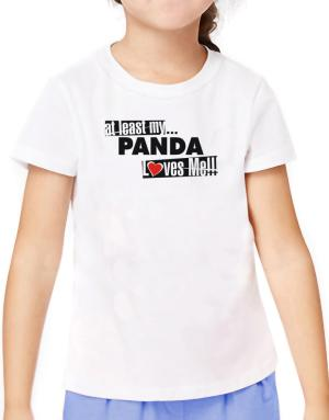 At Least My Panda Loves Me ! T-Shirt Girls Youth