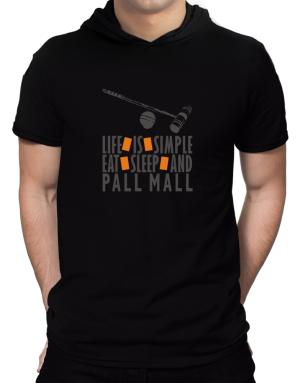 """ LIFE IS SIMPLE. EAT , SLEEP & Pall Mall "" Hooded T-Shirt - Mens"