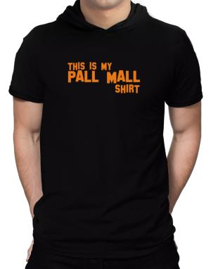 This Is My Pall Mall Shirt Hooded T-Shirt - Mens