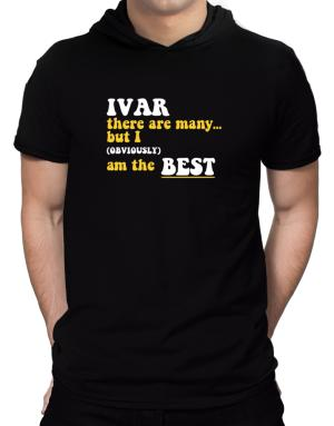 Ivar There Are Many... But I (obviously) Am The Best Hooded T-Shirt - Mens