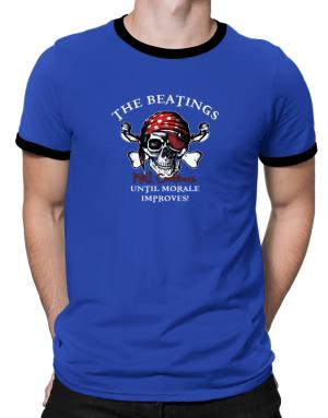 The beatings will continue until morale improves! Ringer T-Shirt