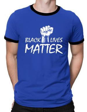 Black lives matter Ringer T-Shirt