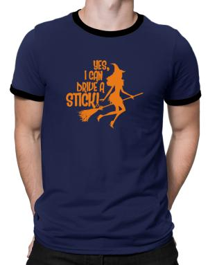 Yes, I Can Drive A Stick! Ringer T-Shirt