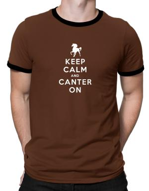 Keep calm and canter on Ringer T-Shirt