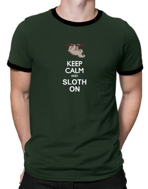 Keep calm and sloth on Ringer T-Shirt