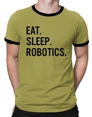 Eat sleep robotics Ringer T-Shirt