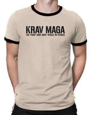 Krav Maga Walk in peace Ringer T-Shirt