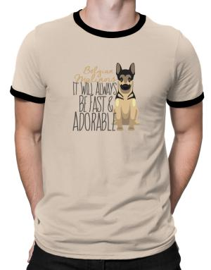 It will always be fast & adorable Belgian malinois Ringer T-Shirt