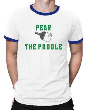 Fear the Paddle Pickleball Ringer T-Shirt