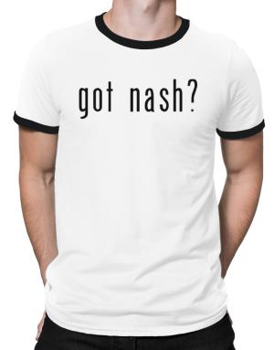Got Nash? Ringer T-Shirt