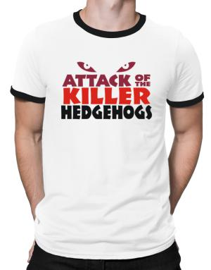 Attack Of The Killer Hedgehogs Ringer T-Shirt