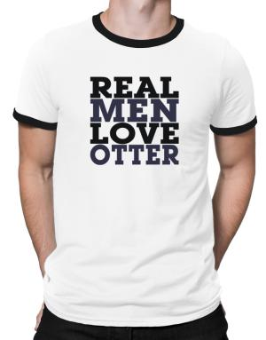 Real Men Love Otter Ringer T-Shirt