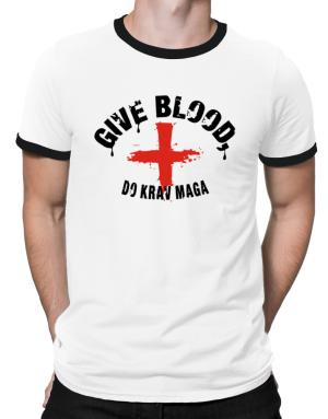 Polo Ringer de Give Blood, Do Krav Maga