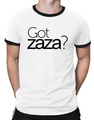 Got Zaza? Ringer T-Shirt