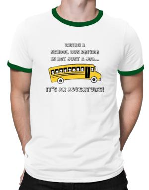 Being a school bus driver is not just a job Ringer T-Shirt