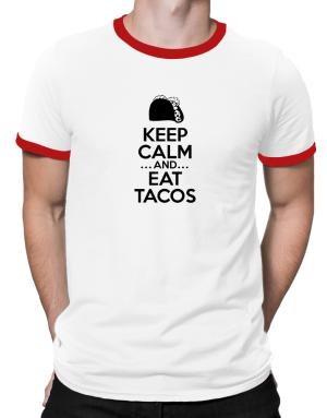 Keep Calm and Eat Tacos Ringer T-Shirt