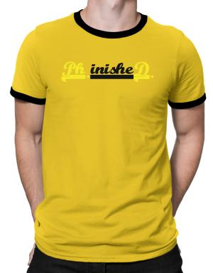 PhD finished Ringer T-Shirt