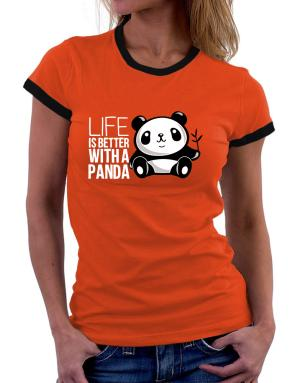 Life is better with a panda Women Ringer T-Shirt