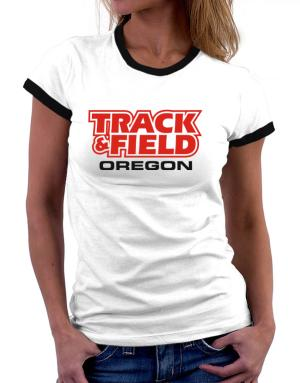 Track And Field - Oregon Women Ringer T-Shirt