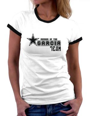Member Of The Garcia Team Women Ringer T-Shirt